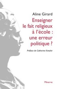 Aline Girard - Enseigner le fait religieux à l'école